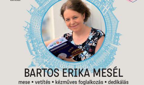 Bartos Erika mesél