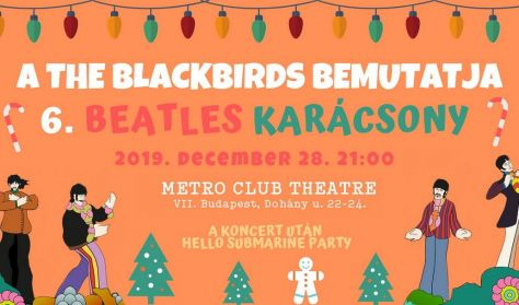 The Beatles Karácsony • The BlackBirds + Hello Submarine party