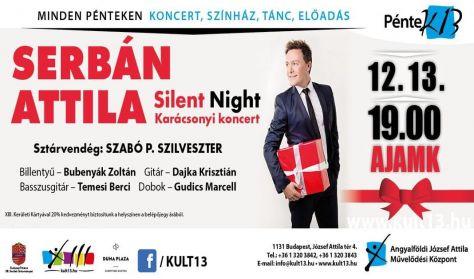 PénteK13 – Serbán Attila: Silent Night – Karácsonyi koncert