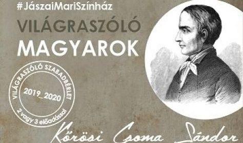 Antré-Estek: Világraszóló magyarok - Kőrösi Csoma Sándor