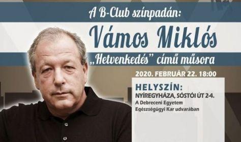 Vámos Miklós - Hetvenkedés című önálló estje