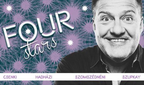Four stars - Csenki Attila, Hadházi László, Szomszédnéni P.I, Szupkay Viktor, vendég: Ács Fruzsina