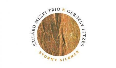 Ittzés Gergely és a Mezei Szilárd Trió: Viharos csend