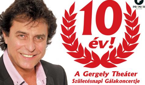 10 ÉVES A GERGELY THEÁTER! - SZÜLETÉSNAPI GÁLAKONCERT