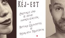 Kéj-est - Erotikus líra és zenei improvizációk a Bettika Quinettel és Horváth Kristóffal