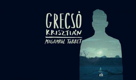 Grecsó Krisztián: Magamról többet