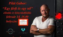 Pilát Gábor: Egy férfi és egy nő / Valentin napi előadás, beszélgetés és könyvdedikálás