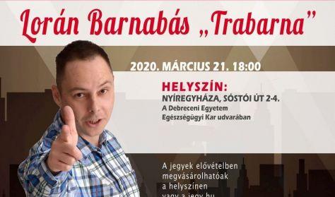 "Lorán Barnabás ""Trabarna""  stand up műsora"