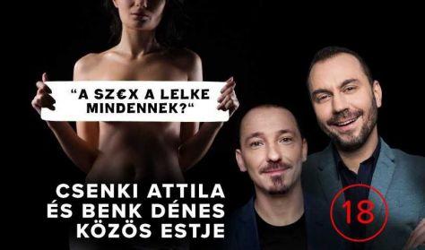 """""""A SZ€X a lelke mindennek?"""" - Benk Dénes és Csenki Attila közös estje"""