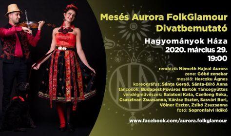 Aurora FolkGlamour Mesés Divatbemutató