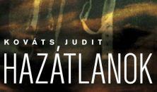 MŰVÉSZASZTAL - Kováts Judit: Hazátlanok