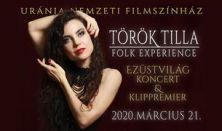Török Tilla Folk Experience klippremier és koncert