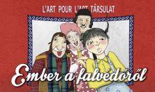 L'ART POUR L'ART: EMBER A FALVÉDŐRŐL