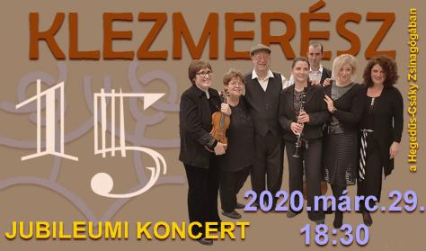 15 éves a KLEZMERÉSZ Együttes / Jubileumi koncert