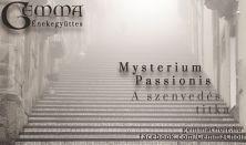 Mysterium Passionis - A szenvedés titka - A GEMMA Énekegyüttes nagyböjti koncertje
