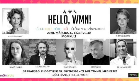 Hello, WMN! - Szabadság. Függetlenség. Egyéniség – Te mit tennél meg érte? Születésnapi Hello, WMN!