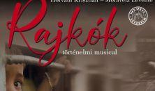 Rajkók - történelmi musical