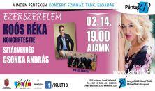 PénteK13 – EZERSZERELEM – Koós Réka koncertestje – Sztárvendég: Csonka András