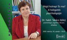 """""""ElőadáSOKK"""" - Majd holnap! És ma? – A halogatás pszichológiája - Előadó: dr. habil. Takács Ildikó"""