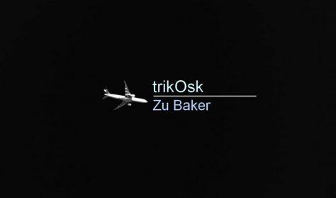 TrikOsk & Zu Baker