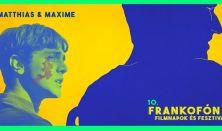 10. Frankofón Filmnapok: Matthias & Maxime / Díszbemutató