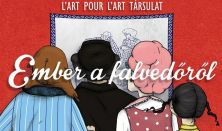 L'art pour L'art Társulat: Ember a falvédőről