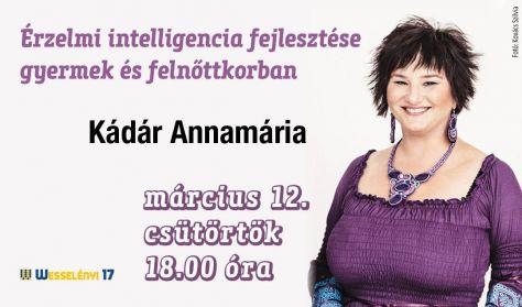 Érzelmi intelligencia fejlesztése gyermek és felnőttkorban Kádár Annamária előadása