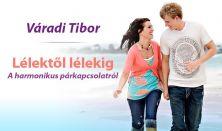 Váradi Tibor: Lélektől lélekig – a harmonikus párkapcsolatról