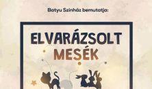 Batyu Színház: Elvarázsolt mesék