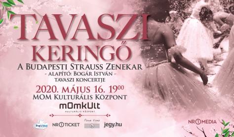 TAVASZI KERINGŐ a Budapesti Strauss Zenekar tavaszi koncertje