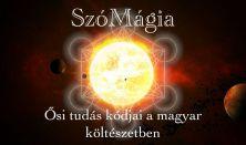 Szómágia - Ősi tudás kódjai a magyar költészetben - online önnáló est