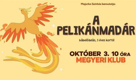 Majorka Színház: A pelikánmadár