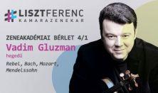 A Liszt Ferenc Kamarazenekar és Vadim Gluzman (hegedű)