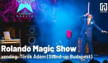 Rolando Magic Show Vendég: Török Ádám (Stand-up Budapest)