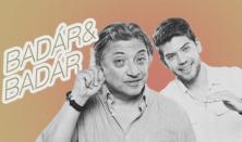 BADÁR&BADÁR: Bűvészet&Stand-up Comedy - Badár Sándor (humorista) és Badár Tamás (bűvész) közös estje