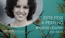 Kárász Eszter - Este fess a pesti nő @koncert.placc