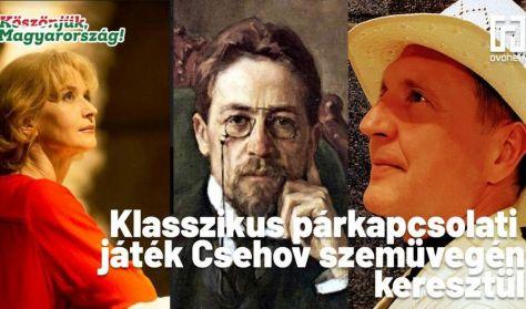Klasszikus párkapcsolati játék - Csehov szemüvegén keresztül