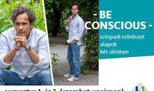 -Be conscious- színpadi színészet alapok workshop
