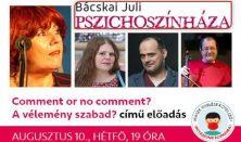 Bácskai Juli Pszichoszínháza //augusztus