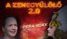 A zenegyűlölő 2.0 - OPERA-SOKK - Óbudai Danubia Zenekar