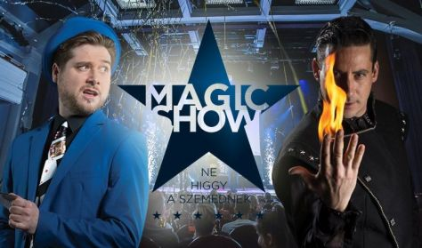 Magic Show-Ne higgy a szemednek!