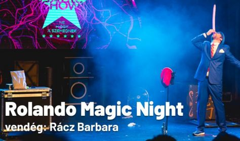 Rolando Magic Night - Vendég: Rácz Barbara
