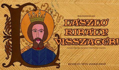 László király visszatér!