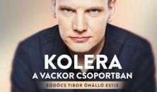Kolera a Vackor csoportban: Bödőcs Tibor önálló előadása, előzenekar: Hajdú Balázs