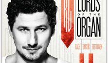 Lords of the Organ IV. - Rákász Gergely koncertorgonista hangversenye