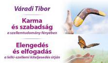 Váradi Tibor:  Elengedés és elfogadás - Karma és szabadság