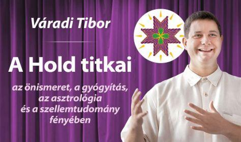 Váradi Tibor: A Hold titkai az önismeret, a gyógyítás, az asztrológia és a szellemtudomány fényében