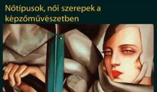 Nőtípusok, női szerepek a képzőművészetben - Dr. Bellák Gábor előadása