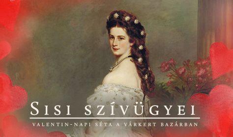 Sisi szívügyei – Valentin-napi séta a Várkert Bazárban