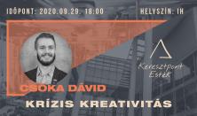 Keresztpont esték 6. - Csóka Dávid: krízis kreativitás